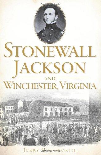 Stonewall Jackson and Winchester, Virginia (Va Winchester Geschichte)