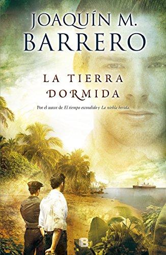 La tierra dormida (Serie Corazón Rodríguez) (B DE BOLSILLO) por Joaquín M. Barrero
