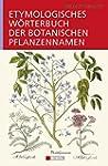 Etymologisches Wörterbuch der botanis...