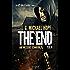 The End 6 - Auf Messers Schneide: Thriller - US-Bestseller-Serie