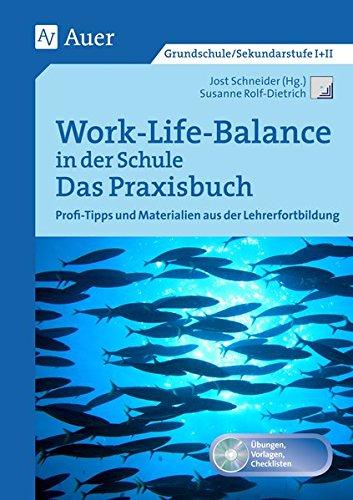 Work-Life-Balance in der Schule - Das Praxisbuch: Profi-Tipps und Materialien aus der Lehrerfortbildung (Alle Klassenstufen) (Querenburg-Praxisbücher)