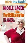 Die Fettlöserin: Eine Anatomie des Ab...