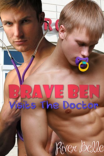 brave-ben-visits-the-doctor-taboo-gay-mm-medical-abdl-forbidden-age-play-erotica-english-edition