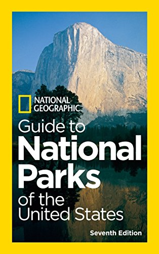 National Geographic Guide to National Parks of the United States, 7th Edition -