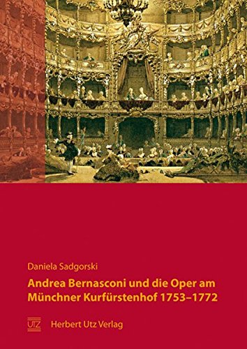 Andrea Bernasconi und die Oper am Münchner Kurfürstenhof 1753–1772 (Musikwissenschaften)