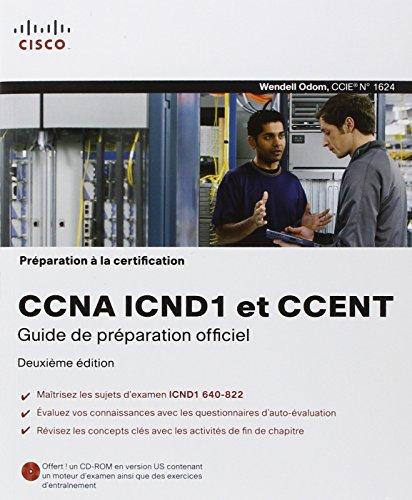 Préparation à la certification CCNA ICND1 et CCENT , 2ème Ed par Wendell Odom