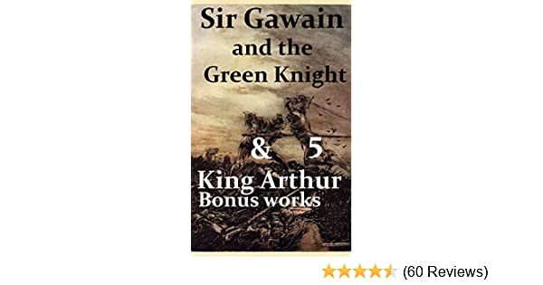 Sir gawain and the green knight five king arthur bonus works le sir gawain and the green knight five king arthur bonus works le morte darthur idylls of the king king arthur and his knights sir gawain and the fandeluxe Gallery