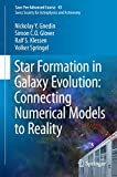 Star Formation in Galaxy Evolution: Connecting Numerical Models to Reality: Saas-Fee Advanced Course 43. Swiss Society for Astrophysics and Astronomy