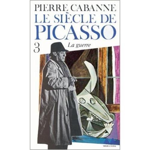Le Siècle de Picasso,  tome 3 :  La Guerre (1937-1955)