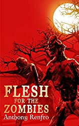 Flesh for the Zombies: The Mike Beem Chronicles