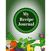 My Recipe Journal: Food Diary Notebook, Recipe Keeper, Cookbook, Organizer To Write In & Store Your Family Recipes, Blank Fill in Cookbook Template, ... 100 Pages Paperback (Cooking Essentials)
