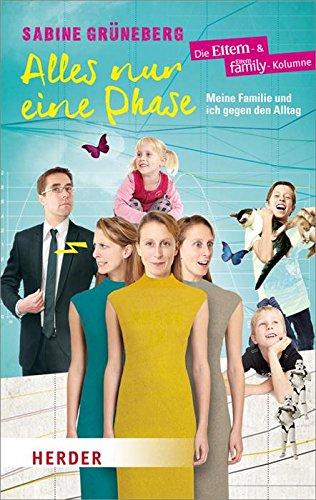 Buchseite und Rezensionen zu 'Alles nur eine Phase: Meine Familie und ich gegen den Alltag (HERDER spektrum)' von Sabine Grüneberg
