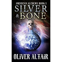 Silver and Bone (American Alchemy Book 1) (English Edition)