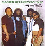 Master of Ceremony Dub by Sly & Robbie (2007-05-22)