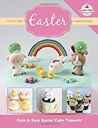 Cute & Easy EASTER Cake Toppers!: Volume 10 (Cute & Easy Cake Toppers Collection) by The Cake & Bake Academy (9-Mar-2015) Paperback