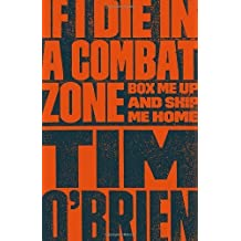 If I Die in a Combat Zone: Box Me Up and Ship Me Home by Tim O'Brien (1999-09-01)