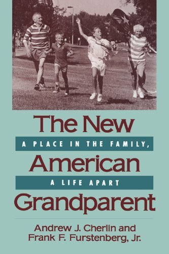 The New American Grandparent: A Place in the Family, A Life Apart by Andrew J. Cherlin (1992-01-01)