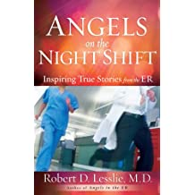 Angels on the Night Shift: Inspirational True Stories from the ER (English Edition)