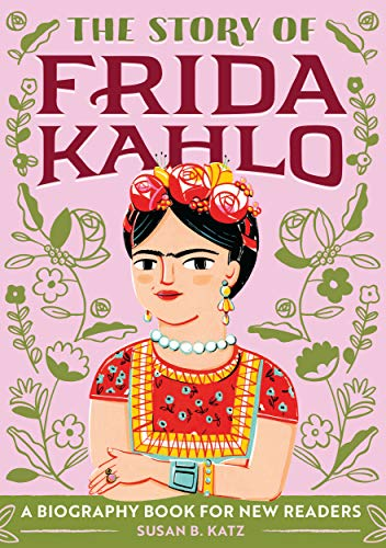 The Story of Frida Kahlo: A Biography Book for New Readers ...