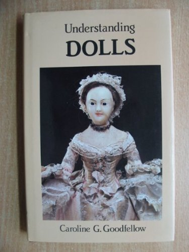 Understanding Dolls by Caroline Goodfellow (1983-07-06)