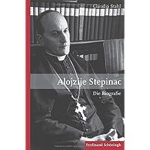 Alojzije Stepinac: Die Biografie