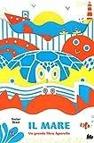 Il mare. Un grande libro leporello. Ediz. illustrata