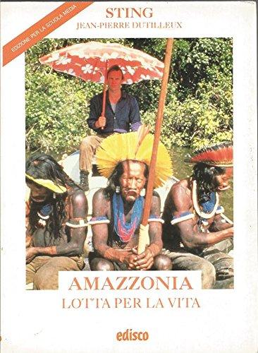 AMAZZONIA lotta per la vita