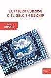 El futuro borroso o el cielo en un chip (Drakontos Bolsillo)
