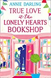 True Love at the Lonely Hearts Bookshop (Lonely Hearts Bookshop 2) by Annie Darling
