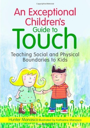 By Hunter Manasco - An Exceptional Children's Guide to Touch: Teaching Social and Physical Boundaries to Kids (Original)