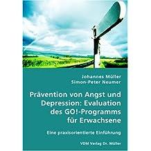 Prävention von Angst und Depression: Evaluation des GO!-Programms für Erwachsene: Eine praxisorientierte Einführung