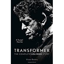 Transformer: The Complete Lou Reed Story by Victor Bockris (2014-10-23)