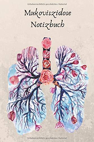 Mukoviszidose Notizbuch: Notizbuch/Tagebuch zur Dokumentation