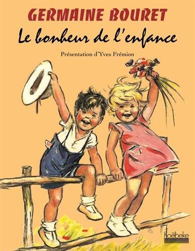 Germaine Bouret: Le bonheur de l'enfance par Germaine Bouret
