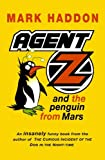 Agent Z and the Penguin From Mars by Mark Haddon (2000-04-04)