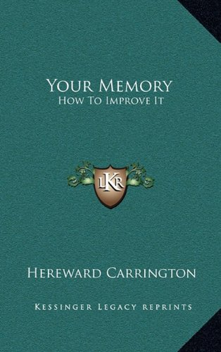 Your Memory: How to Improve It