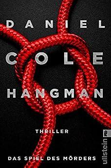 Hangman. Das Spiel des Mörders: Thriller (Ein New-Scotland-Yard-Thriller 2) (German Edition) by [Cole, Daniel]