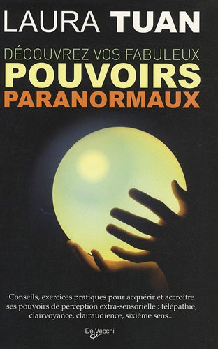 Découvrez vos fabuleux pouvoirs paranormaux