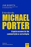 Entendendo Michael Porter (Em Portuguese do Brasil)