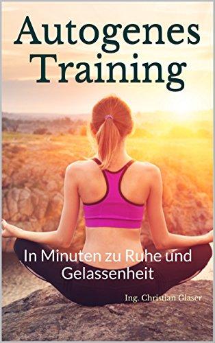 Herz-gesundheit-formel (Autogenes Training: In Minuten zu Ruhe und Gelassenheit)