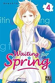 Waiting for spring, tome 4 par  Anashin