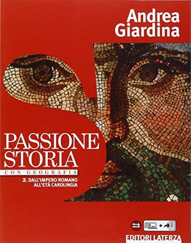 Passione storia. Con Geografia. Per le Scuole superiori. Con e-book. Con espansione online: 2