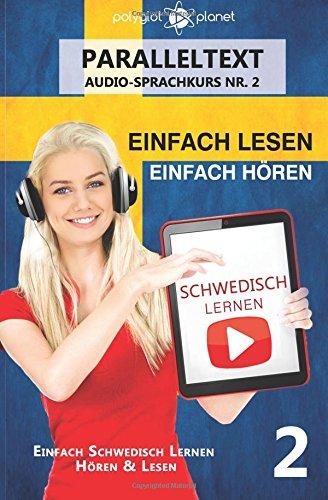 Schwedisch Lernen - Einfach Lesen | Einfach Hören Paralleltext: Einfach Schwedisch Lernen Hören & Lesen (Schwedisch Audio-Sprachkurs)