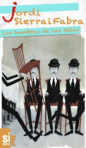 Los hombres de las sillas por Jordi Sierra i Fabra