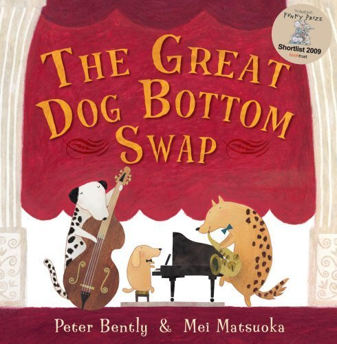 The Great Dog Bottom Swap by Peter Bently (2010-04-01)