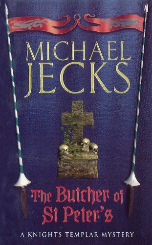 The Butcher of St. Peter's (Knights Templar)