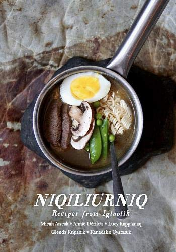 Niqiliurniq: Recipes from Igloolik