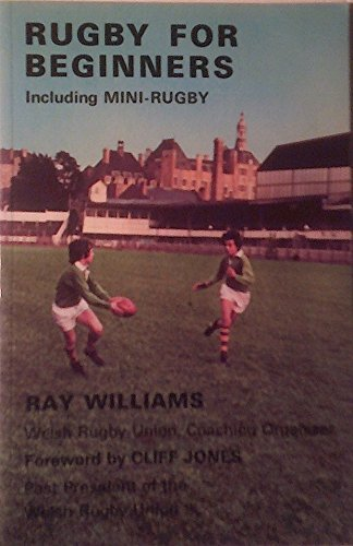 Rugby for Beginners: Including Mini Rugby por Ray Williams