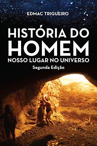 História do homem – Nosso lugar no Universo