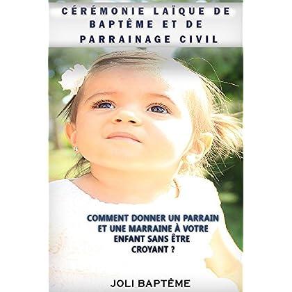 Cérémonie laïque de baptême et de parrainage civil: Comment donner un parrain et une marraine à votre enfant sans être croyant ?